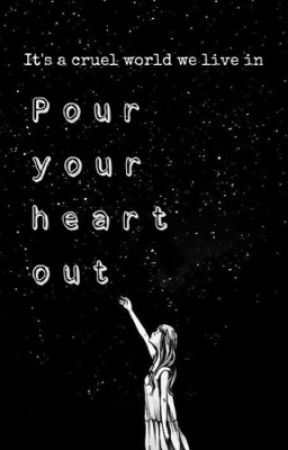 Pour your heart out by xxwintersxx
