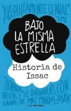 Bajo La Misma Estrella - La Historia de Issac by EZInspiration