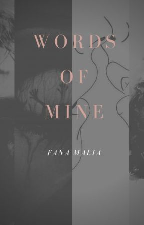Words of Mine by fanamalia