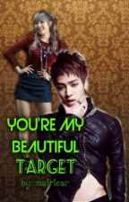 You're my... Beautiful Target (SHORT STORY) by mairicar
