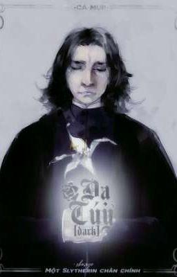 Đọc truyện [HP] [Đồng Nhân] Dạ Túy [Dark]