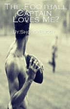 The Football Captain Loves Me? {BoyxBoy} Slowly Updating by ShortyBuddy