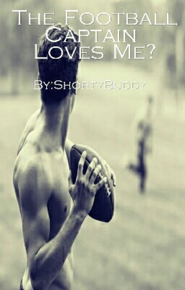 The Football Captain Loves Me? {BoyxBoy} Slowly Updating