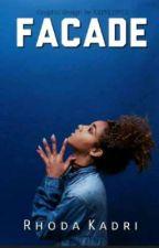Facade (a teen story)  by RhodaKadri