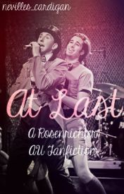 At Last- a Rosenrichter AU Fanfiction by nevilles_cardigan