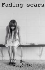 Fading Scars by AzaleaGlover
