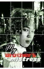 my brother's mistress (bts fanfic) by teenslovetaylor1989