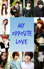 MY OPPOSITE LOVE by pink4blossom
