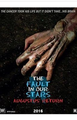 The Fault is Our Stars: Augustus' Return - Kells - Wattpad