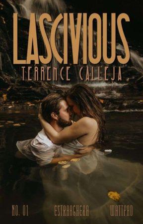 Lascivious: Terrence Calleja (COMPLETE) by estrangheraaaa