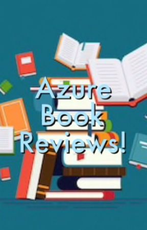 Azure Book Reviews! (Temporarily closed for new entries- will reopen soon) by TheAzureStar