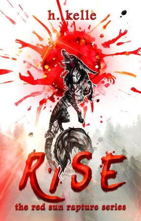 Rise: The Red Sun Rapture Series Book 1 by HKelle