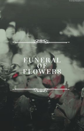 FUNERAL OF FLOWERS | KNY by vornehmheit