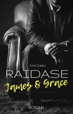 RAIDASE James&Grace (Band 2) by KateCorell