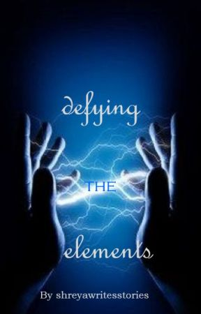 defying the elements by shreyawritesstories