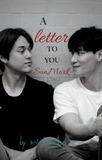 A Letter To You [SunMork]✓ by mistgarden