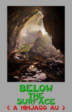 Below The Surface ( A Ninjago AU ) by ATalks