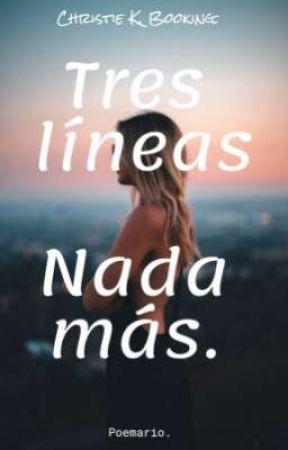 TRES LÍNEAS. NADA MÁS.   by Kirisses