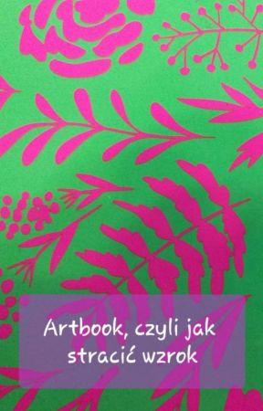 Artbook czyli jak stracić wzrok by _Viki_Tiki_