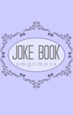 Joke Book! by xmgomesx