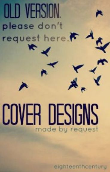 Cover Designs {OLD & OUT OF ORDER--SEE NEW ONE) by eighteenthcentury