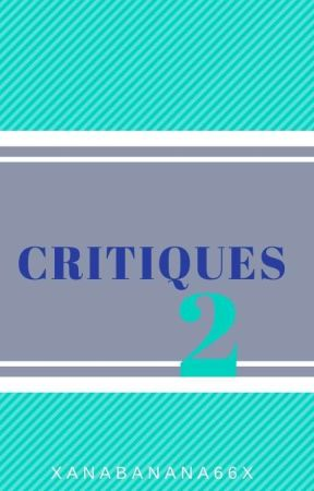 Critiques 2 [OPEN]  by xanabanana66x