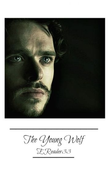 The Young Wolf • {Robb Stark} {Completed}