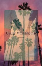 Only Sunshine [COMPLETED] by Breraeg