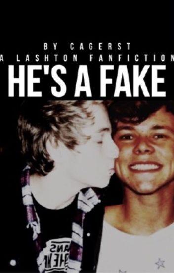 He's A Fake - Lashton FanFic (5SOS)
