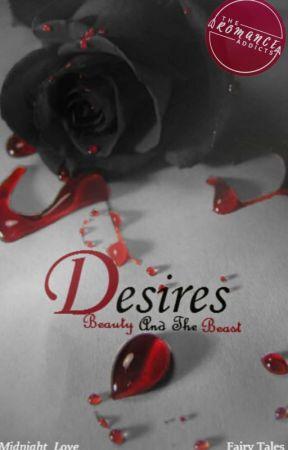 Desires (Book #1) ✔ by Midnight_Love