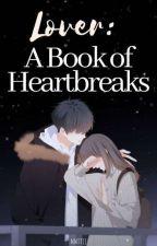 Lover : A Book Of Heartbreaks by MmTt11