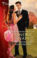 His Bride For the Taking :Sandra Hyatt by AdiaFeliciaSmith