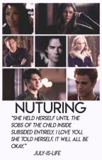 Nurturing • TVD Apply Fic by JuLy-is-Life