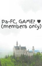 Pa-FC, GAME? ♥ (members only) by FCFB_club