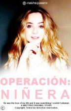 Operación: Niñera [Nash Grier y tú]© by -nashsqueenx