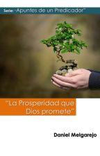 """""""La Prosperidad que Dios promete"""" - Serie: Apuntes de un Predicador. by DanielAngelMelgarejo"""