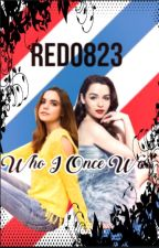 Who I Once Was (Book Three in the 'Small Town Girl' Series) by RED0823
