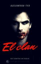 El clan (TERMINADA) by alejandra-TVD