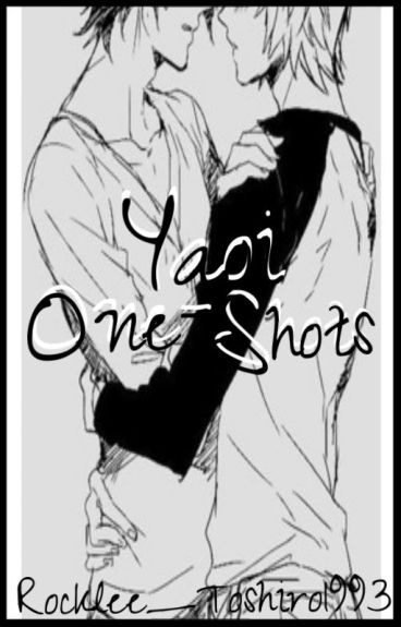 Yaoi One-Shot Collection by Rocklee_Toshiro1993