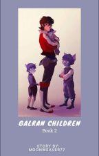 Galran Children [Kidge] Book 2 by MoonWeaver77