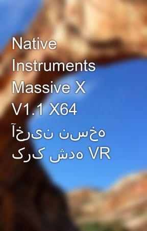 Native Instruments Massive X V1.1 X64 آخرین نسخه کرک شده VR by JavidSoulTanizadeh