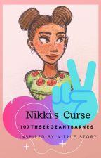 Nikki's Curse by 107thSergeantBarnes