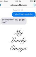 My Lonely Omega by Kawaii_Rainbowboi