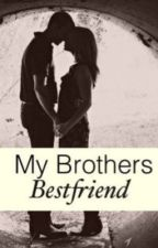 My Brothers Bestfriend? by ILikeYouSomewhat