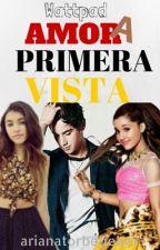 Amor A Primera Vista (Ariana Grande y Tu) by arianatorbelieber