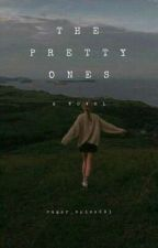 The Pretty Ones by Sugar_spice001