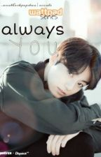 always you. by _anotherkpopstan