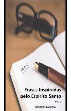 Frases Inspiradas pelo Espírito Santo Vol. 1 by RicardoBarbosa554