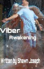 Viber: Awakening by ShawnSisco