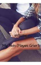 My Twin (Hayes Grier) by 2000hg